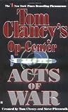 Acts of War (Tom Clancy's Op-Center, Book 4)…