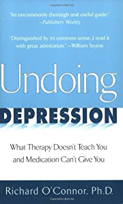 Undoing Depression de Richard O'Connor