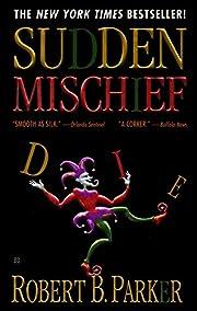 Sudden Mischief (Spenser) de Robert B.…