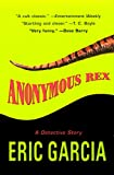 Anonymous Rex – tekijä: Eric Garcia