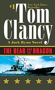 The Bear and the Dragon (Jack Ryan Novels)…