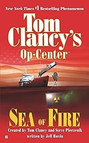 Sea of Fire (Tom Clancy's Op-Centre,…