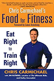 Chris Carmichael's Food for Fitness: Eat…