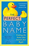 The Perfect Baby Name : Finding the Name that Sounds Just Right