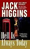 Hell is always today / Jack Higgins