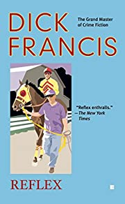 Reflex (Berkley Fiction) de Dick Francis