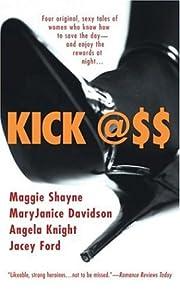 Kick Ass (Anthology) by Maggie Shayne