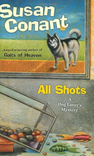 All Shots: A Dog Lover's Mystery, Conant, Susan