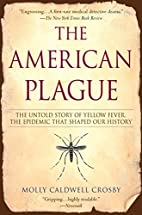 The American Plague: The Untold Story of…