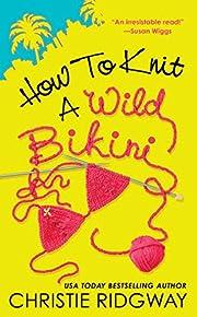 How to Knit a Wild Bikini de Christie…