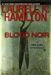 Blood Noir (Anita Blake, Vampire Hunter,…