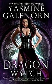 Dragon Wytch de Yasmine Galenorn