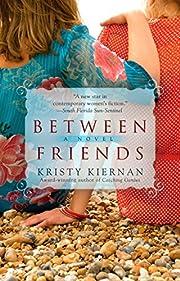 Between Friends – tekijä: Kristy Kiernan