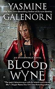 Blood Wyne de Yasmine Galenorn
