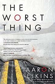 The worst thing de Aaron J. Elkins