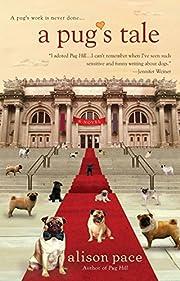A Pug's Tale de Alison Pace