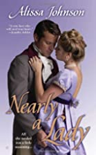 Nearly a Lady by Alissa Johnson
