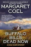 Buffalo Bill's dead now / Margaret Coel