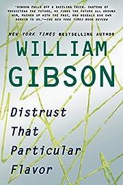Distrust That Particular Flavor af William…