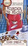 Murder by mocha / Cleo Coyle
