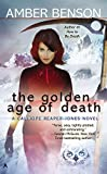 The golden age of death / Amber Benson