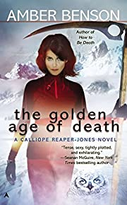 The Golden Age of Death (A Calliope…