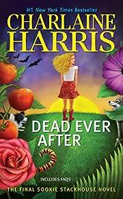Dead Ever After: A Sookie Stackhouse Novel…