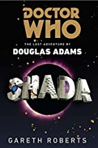 Doctor Who: Shada: The Lost Adventure by Douglas Adams by Gareth Roberts