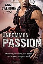 Uncommon Passion by Anne Calhoun