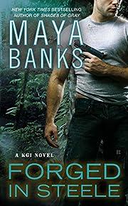 Forged in Steele (A KGI Novel) av Maya Banks