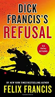 Dick Francis's Refusal (Sid Halley) af Felix…