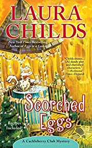 Scorched Eggs (A Cackleberry Club Mystery)…