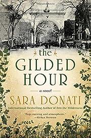 The Gilded Hour af Sara Donati
