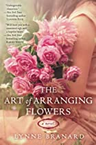 The Art of Arranging Flowers by Lynne…