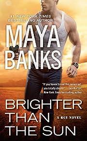 Brighter Than the Sun (A KGI Novel) de Maya…