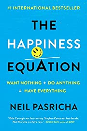 The Happiness Equation: Want Nothing Do…