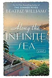 Along the Infinite Sea de Beatriz Williams