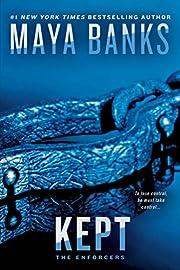 Kept (The Enforcers) – tekijä: Maya Banks