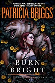 Burn Bright (Alpha and Omega) de Patricia…
