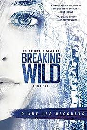 Breaking Wild par Diane Les Becquets