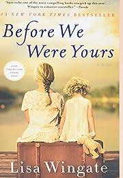 Before We Were Yours: A Novel de Lisa…