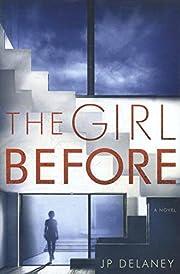 The Girl Before: A Novel de JP Delaney