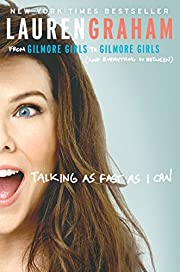 Talking as Fast as I Can: From Gilmore Girls…