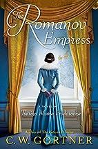 The Romanov Empress: A Novel of Tsarina…