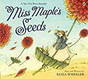 Miss Maple's Seeds de Eliza Wheeler