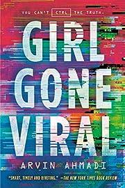 Girl Gone Viral – tekijä: Arvin Ahmadi