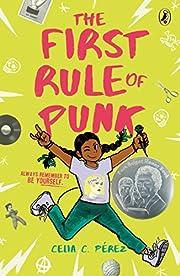 The First Rule of Punk de Celia C.…