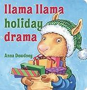 Llama Llama Holiday Drama af Anna Dewdney