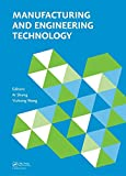 Manufacturing and engineering technology / editors, Ai Sheng, Information Science and Engineering Technology Research Association (ISET), Hong Kong, Ching, Yizhong Wang, Tianjin University of Science and Technology, Tianjin, China