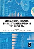 Global Competitiveness : Business Transformation in the Digital Era : Proceedings of the First Economics and Business Competitiveness International Conference (EBCICON 2018), Bali, Indonesia, 21-22 September 2018